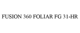 mark for FUSION 360 FOLIAR FG 31-HR, trademark #85582708
