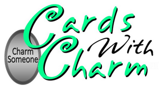 mark for CARDS WITH CHARM CHARM SOMEONE, trademark #85582834