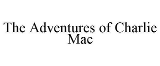 mark for THE ADVENTURES OF CHARLIE MAC, trademark #85582946