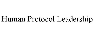 mark for HUMAN PROTOCOL LEADERSHIP, trademark #85583281