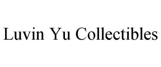 mark for LUVIN YU COLLECTIBLES, trademark #85583356