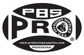mark for PBS PRO PRO BOXING SUPPLIES U.S.A WWW.PROBOXINGSUPPLIES.COM PROFESSIONAL, trademark #85583925