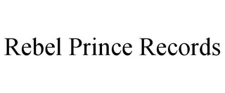 mark for REBEL PRINCE RECORDS, trademark #85584192