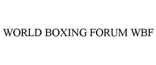 mark for WORLD BOXING FORUM WBF, trademark #85584380
