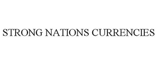 mark for STRONG NATIONS CURRENCIES, trademark #85584537