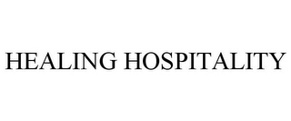 mark for HEALING HOSPITALITY, trademark #85584598