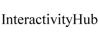 mark for INTERACTIVITYHUB, trademark #85584748
