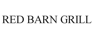 mark for RED BARN GRILL, trademark #85585445
