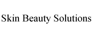 mark for SKIN BEAUTY SOLUTIONS, trademark #85585785
