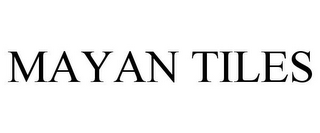 mark for MAYAN TILES, trademark #85585858