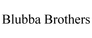 mark for BLUBBA BROTHERS, trademark #85586195