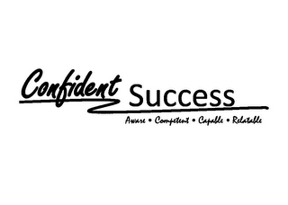 mark for CONFIDENT SUCCESS AWARE · COMPETENT · CAPABLE · RELATABLE, trademark #85586450