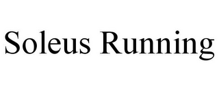 mark for SOLEUS RUNNING, trademark #85586468