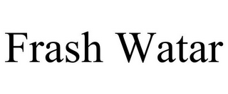 mark for FRASH WATAR, trademark #85586595