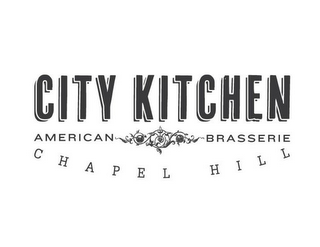 mark for CITY KITCHEN AMERICAN BRASSERIE CHAPEL HILL, trademark #85586744