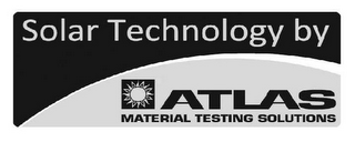 mark for SOLAR TECHNOLOGY BY ATLAS MATERIAL TESTING SOLUTIONS, trademark #85586773