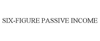 mark for SIX-FIGURE PASSIVE INCOME, trademark #85586998