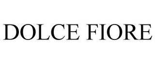 mark for DOLCE FIORE, trademark #85587180