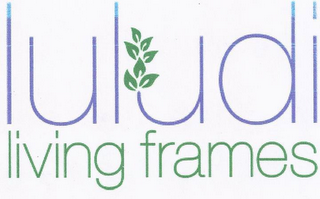 mark for LULUDI LIVING FRAMES, trademark #85587357