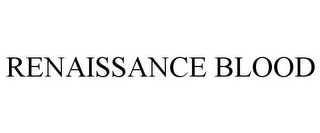 mark for RENAISSANCE BLOOD, trademark #85587420