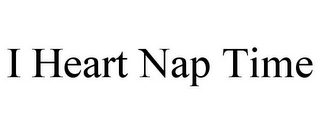 mark for I HEART NAP TIME, trademark #85587593