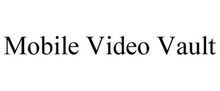 mark for MOBILE VIDEO VAULT, trademark #85587965