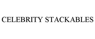 mark for CELEBRITY STACKABLES, trademark #85588078