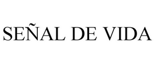 mark for SEÑAL DE VIDA, trademark #85588858