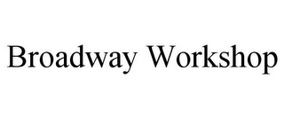 mark for BROADWAY WORKSHOP, trademark #85589331