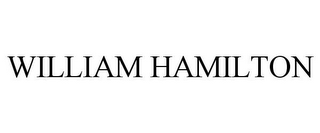 mark for WILLIAM HAMILTON, trademark #85589362