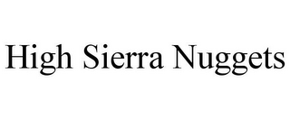 mark for HIGH SIERRA NUGGETS, trademark #85589582
