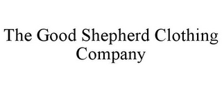 mark for THE GOOD SHEPHERD CLOTHING COMPANY, trademark #85589799