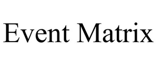 mark for EVENT MATRIX, trademark #85589947