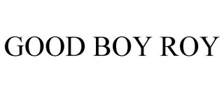 mark for GOOD BOY ROY, trademark #85590350