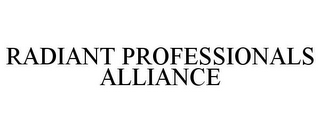 mark for RADIANT PROFESSIONALS ALLIANCE, trademark #85590499