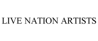 mark for LIVE NATION ARTISTS, trademark #85591029