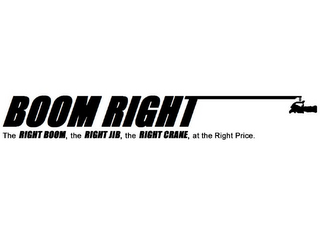 mark for BOOM RIGHT THE RIGHT BOOM, THE RIGHT JIB, THE RIGHT CRANE, AT THE RIGHT PRICE., trademark #85591141