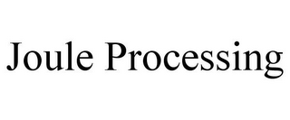 mark for JOULE PROCESSING, trademark #85591223