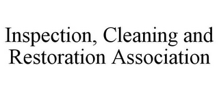 mark for INSPECTION, CLEANING AND RESTORATION ASSOCIATION, trademark #85591275
