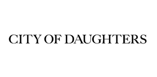 mark for CITY OF DAUGHTERS, trademark #85591614