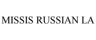 mark for MISSIS RUSSIAN LA, trademark #85591996