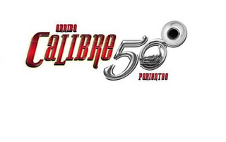 mark for ARRIBA CALIBRE 50 PARIENTES, trademark #85591999