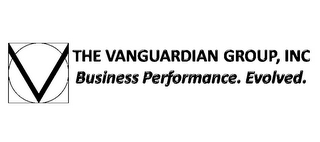 mark for V THE VANGUARDIAN GROUP INC BUSINESS PERFORMANCE EVOLVED, trademark #85592177