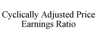 mark for CYCLICALLY ADJUSTED PRICE EARNINGS RATIO, trademark #85592227