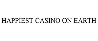 mark for HAPPIEST CASINO ON EARTH, trademark #85592284
