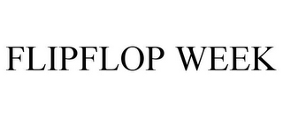 mark for FLIPFLOP WEEK, trademark #85592428