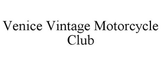 mark for VENICE VINTAGE MOTORCYCLE CLUB, trademark #85593064