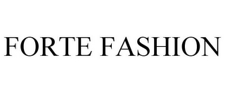 mark for FORTE FASHION, trademark #85593316