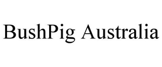 mark for BUSHPIG AUSTRALIA, trademark #85593369