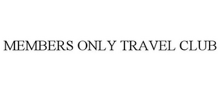 mark for MEMBERS ONLY TRAVEL CLUB, trademark #85593427